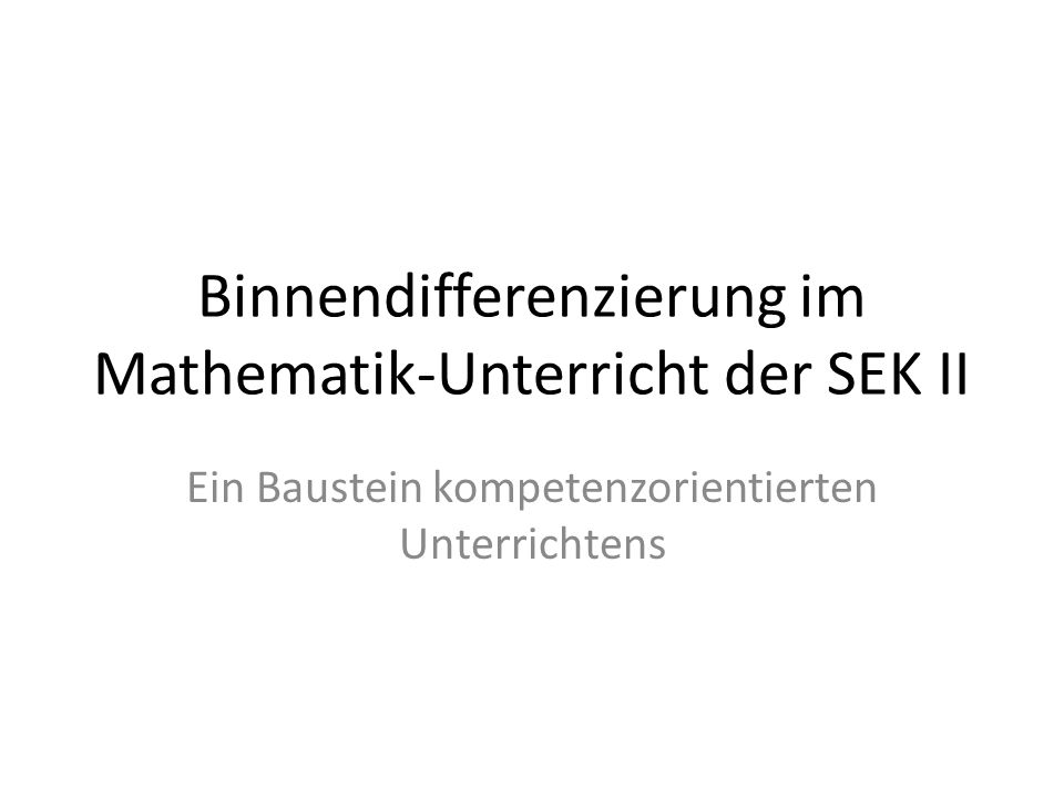 Binnendifferenzierung im Mathematik-Unterricht der SEK II