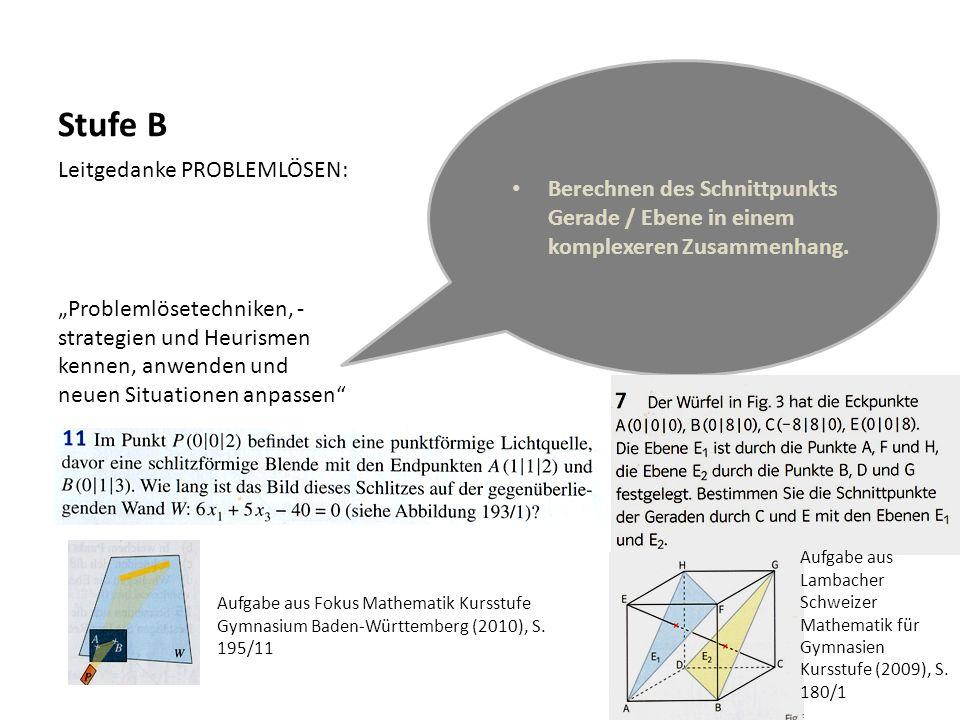 Stufe B Berechnen des Schnittpunkts Gerade / Ebene in einem komplexeren Zusammenhang. Leitgedanke PROBLEMLÖSEN: