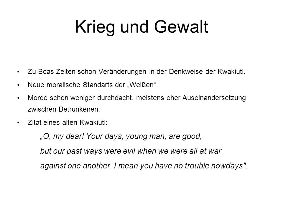 "Krieg und Gewalt ""O, my dear! Your days, young man, are good,"