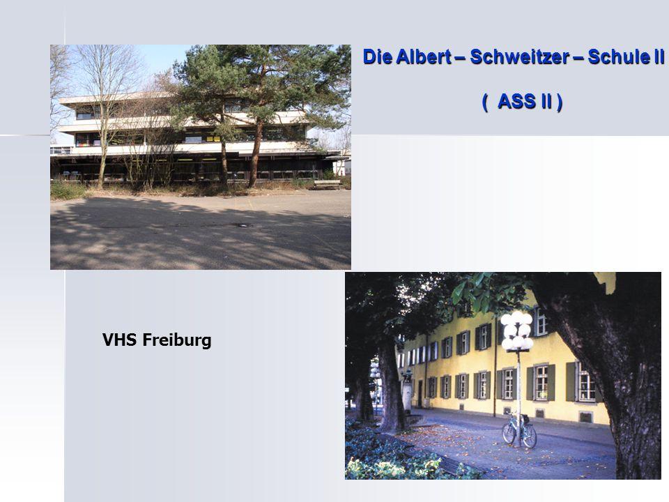 Die Albert – Schweitzer – Schule II ( ASS II )