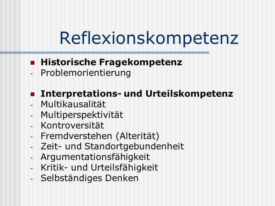 Reflexionskompetenz Historische Fragekompetenz Problemorientierung