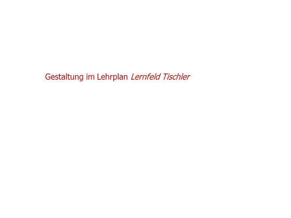 Gestaltung im Lehrplan Lernfeld Tischler