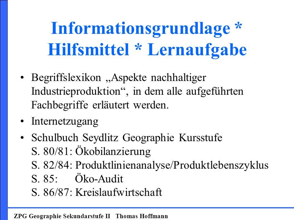 Informationsgrundlage * Hilfsmittel * Lernaufgabe