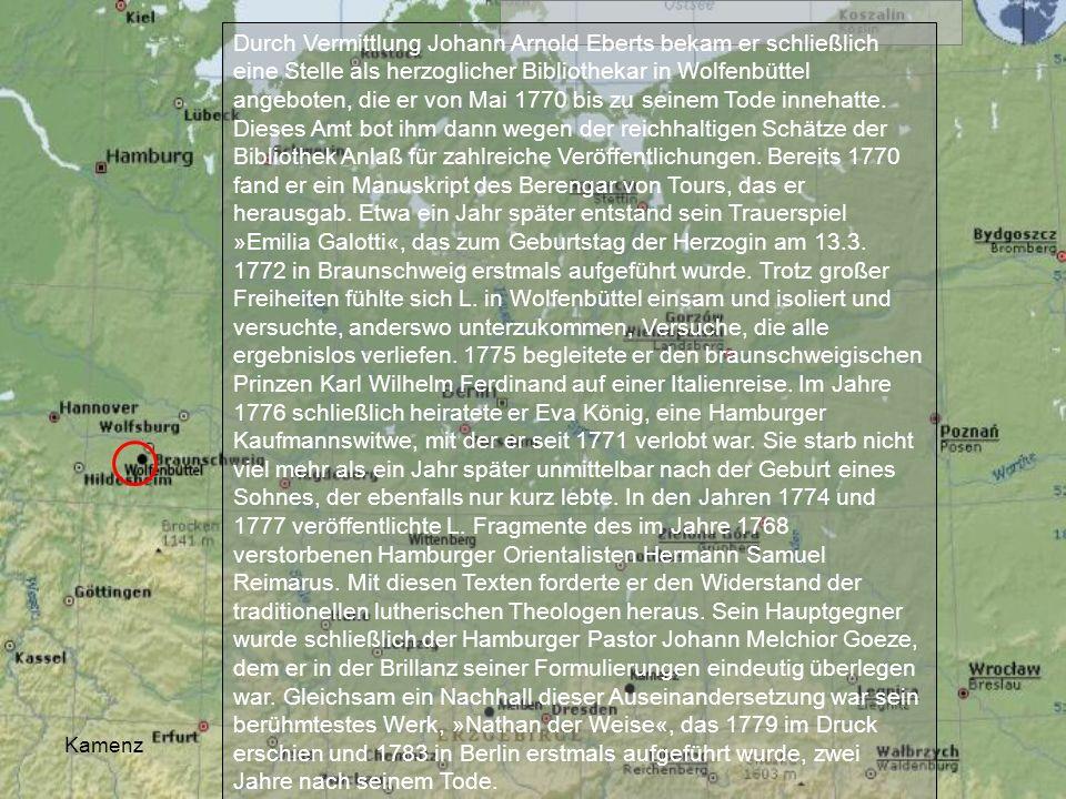 Durch Vermittlung Johann Arnold Eberts bekam er schließlich eine Stelle als herzoglicher Bibliothekar in Wolfenbüttel angeboten, die er von Mai 1770 bis zu seinem Tode innehatte. Dieses Amt bot ihm dann wegen der reichhaltigen Schätze der Bibliothek Anlaß für zahlreiche Veröffentlichungen. Bereits 1770 fand er ein Manuskript des Berengar von Tours, das er herausgab. Etwa ein Jahr später entstand sein Trauerspiel »Emilia Galotti«, das zum Geburtstag der Herzogin am 13.3. 1772 in Braunschweig erstmals aufgeführt wurde. Trotz großer Freiheiten fühlte sich L. in Wolfenbüttel einsam und isoliert und versuchte, anderswo unterzukommen, Versuche, die alle ergebnislos verliefen. 1775 begleitete er den braunschweigischen Prinzen Karl Wilhelm Ferdinand auf einer Italienreise. Im Jahre 1776 schließlich heiratete er Eva König, eine Hamburger Kaufmannswitwe, mit der er seit 1771 verlobt war. Sie starb nicht viel mehr als ein Jahr später unmittelbar nach der Geburt eines Sohnes, der ebenfalls nur kurz lebte. In den Jahren 1774 und 1777 veröffentlichte L. Fragmente des im Jahre 1768 verstorbenen Hamburger Orientalisten Hermann Samuel Reimarus. Mit diesen Texten forderte er den Widerstand der traditionellen lutherischen Theologen heraus. Sein Hauptgegner wurde schließlich der Hamburger Pastor Johann Melchior Goeze, dem er in der Brillanz seiner Formulierungen eindeutig überlegen war. Gleichsam ein Nachhall dieser Auseinandersetzung war sein berühmtestes Werk, »Nathan der Weise«, das 1779 im Druck erschien und 1783 in Berlin erstmals aufgeführt wurde, zwei Jahre nach seinem Tode.
