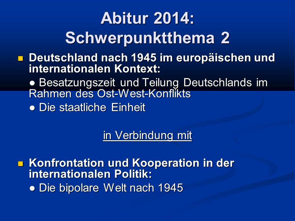 Abitur 2014: Schwerpunktthema 2