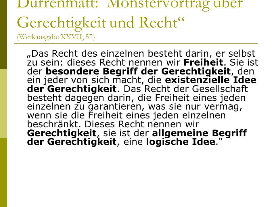 Dürrenmatt: Monstervortrag über Gerechtigkeit und Recht (Werkausgabe XXVII, 57)