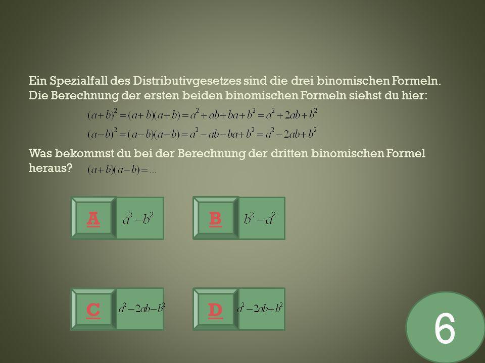 Ein Spezialfall des Distributivgesetzes sind die drei binomischen Formeln. Die Berechnung der ersten beiden binomischen Formeln siehst du hier: Was bekommst du bei der Berechnung der dritten binomischen Formel heraus