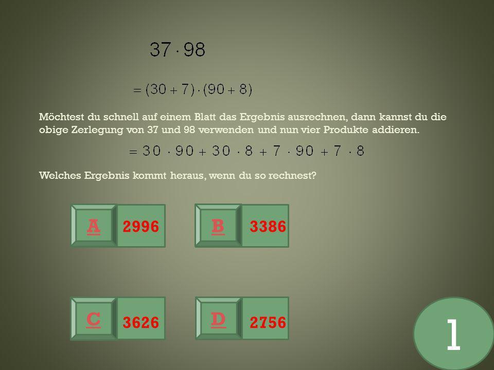 Möchtest du schnell auf einem Blatt das Ergebnis ausrechnen, dann kannst du die obige Zerlegung von 37 und 98 verwenden und nun vier Produkte addieren. Welches Ergebnis kommt heraus, wenn du so rechnest