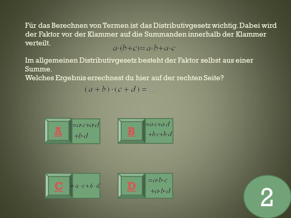 Für das Berechnen von Termen ist das Distributivgesetz wichtig