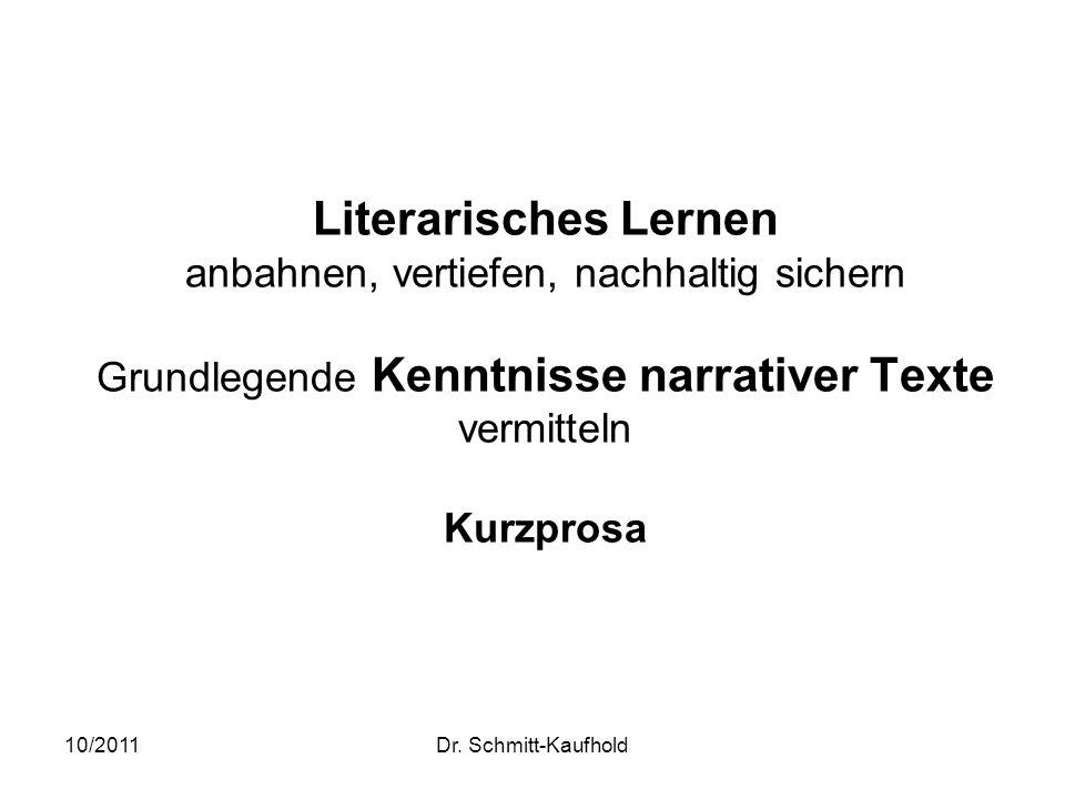 Literarisches Lernen anbahnen, vertiefen, nachhaltig sichern Grundlegende Kenntnisse narrativer Texte vermitteln Kurzprosa