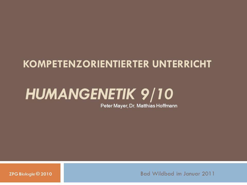KOMPETENZORIENTIERTER UNTERRICHT HUMANGENETIK 9/10
