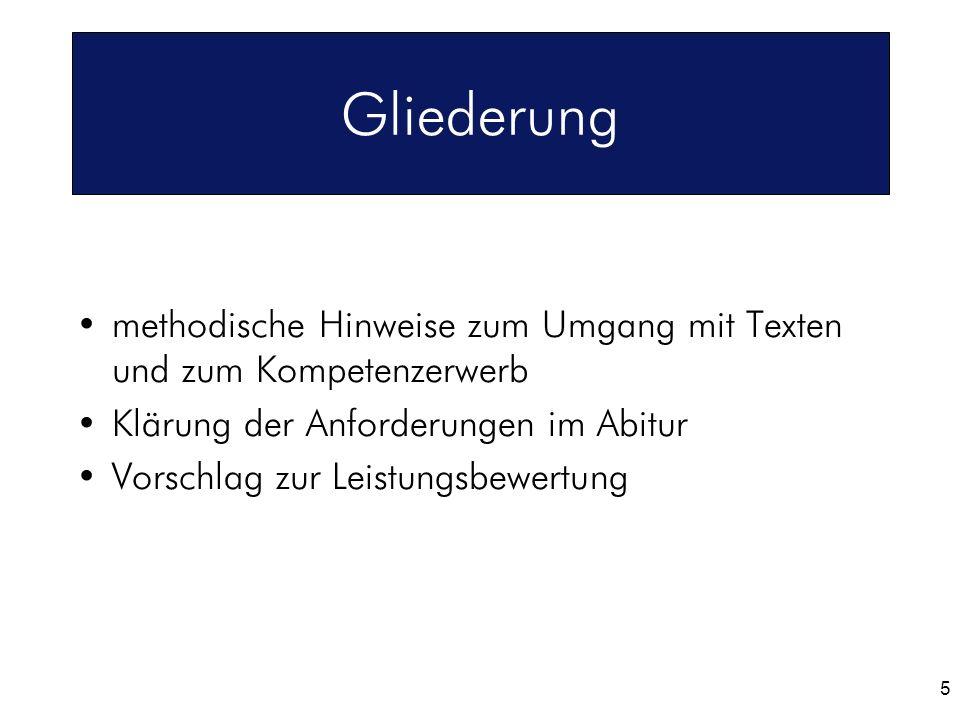 Gliederung methodische Hinweise zum Umgang mit Texten und zum Kompetenzerwerb. Klärung der Anforderungen im Abitur.