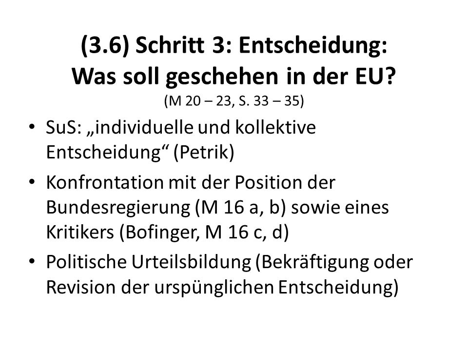 (3. 6) Schritt 3: Entscheidung: Was soll geschehen in der EU