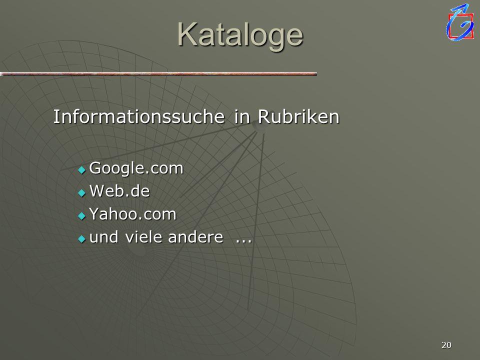 Kataloge Informationssuche in Rubriken Google.com Web.de Yahoo.com