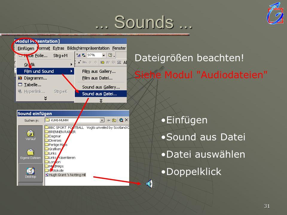 ... Sounds ... Dateigrößen beachten! Siehe Modul Audiodateien