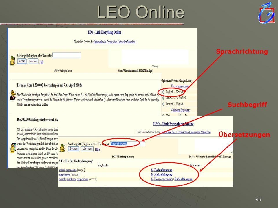 LEO Online Sprachrichtung. Suchbegriff. Übersetzungen. Hilfsmittel bei der Recherche sind Lexika. Hier gibt es verschiedene Typen.