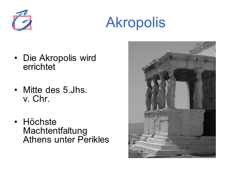 Akropolis Die Akropolis wird errichtet Mitte des 5.Jhs. v. Chr.