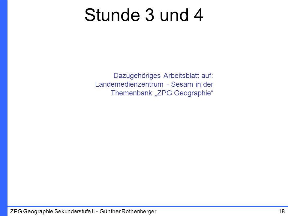 """Stunde 3 und 4 Dazugehöriges Arbeitsblatt auf: Landemedienzentrum - Sesam in der Themenbank """"ZPG Geographie"""
