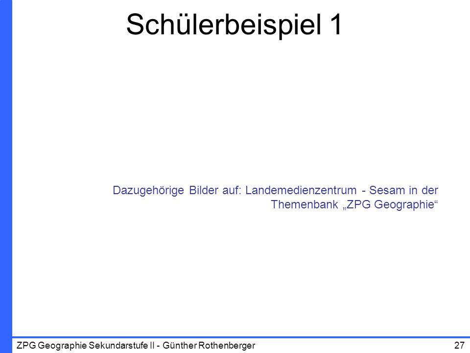 """Schülerbeispiel 1 Dazugehörige Bilder auf: Landemedienzentrum - Sesam in der Themenbank """"ZPG Geographie"""