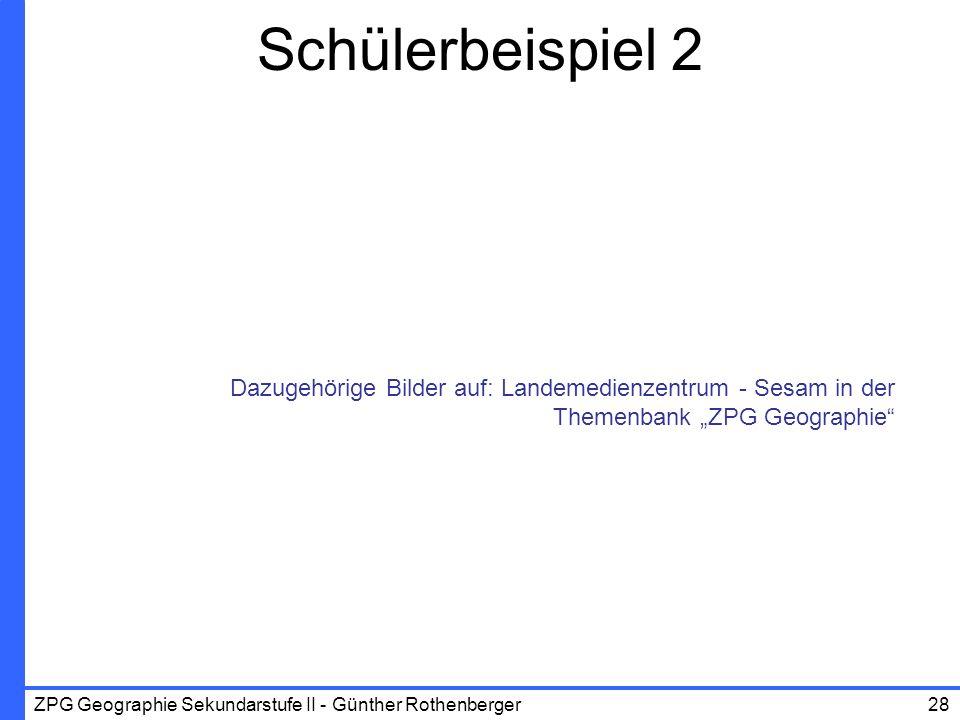 """Schülerbeispiel 2 Dazugehörige Bilder auf: Landemedienzentrum - Sesam in der Themenbank """"ZPG Geographie"""