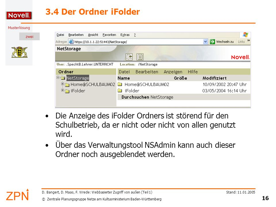 3.4 Der Ordner iFolder Die Anzeige des iFolder Ordners ist störend für den Schulbetrieb, da er nicht oder nicht von allen genutzt wird.