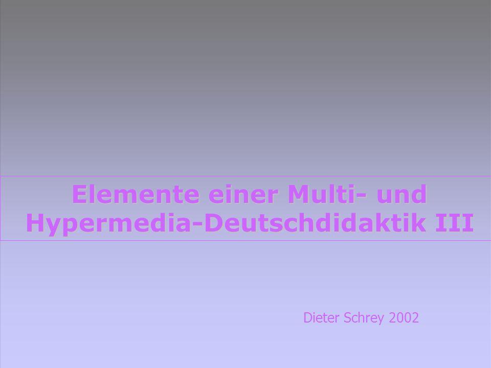 Elemente einer Multi- und Hypermedia-Deutschdidaktik III