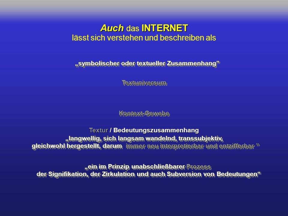 Auch das INTERNET lässt sich verstehen und beschreiben als