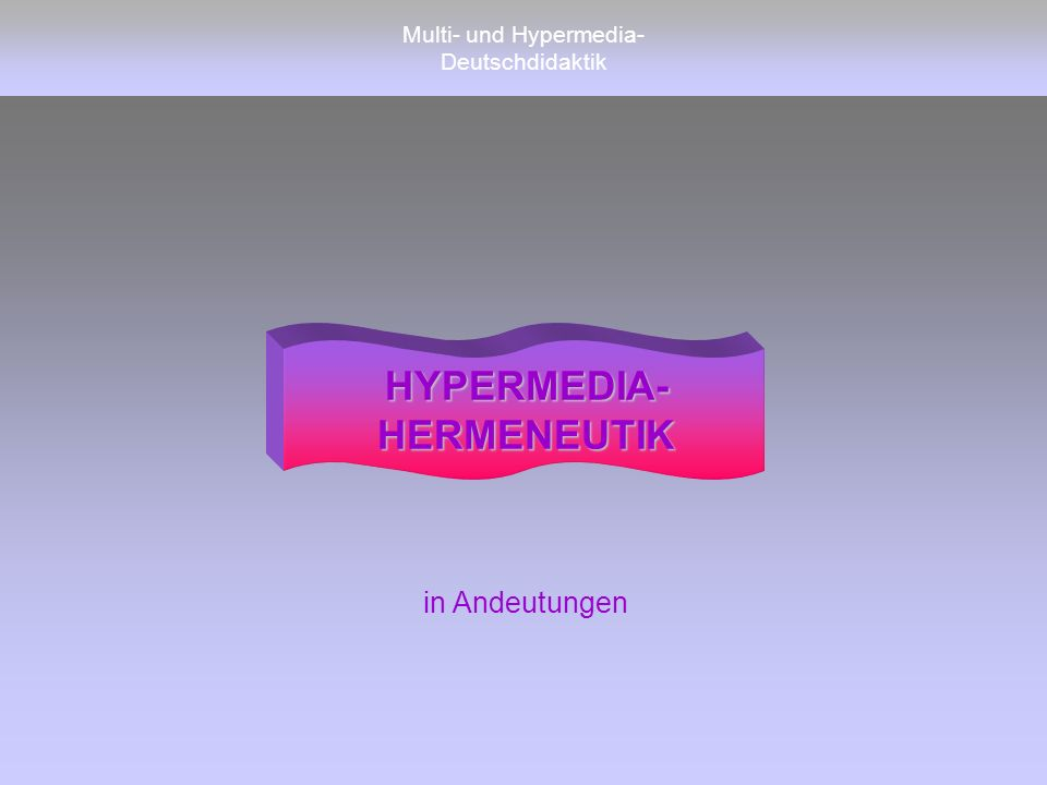 Multi- und Hypermedia- Deutschdidaktik