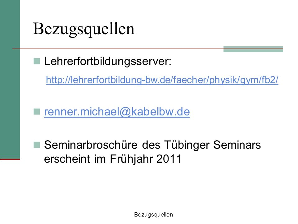 Bezugsquellen Lehrerfortbildungsserver: renner.michael@kabelbw.de