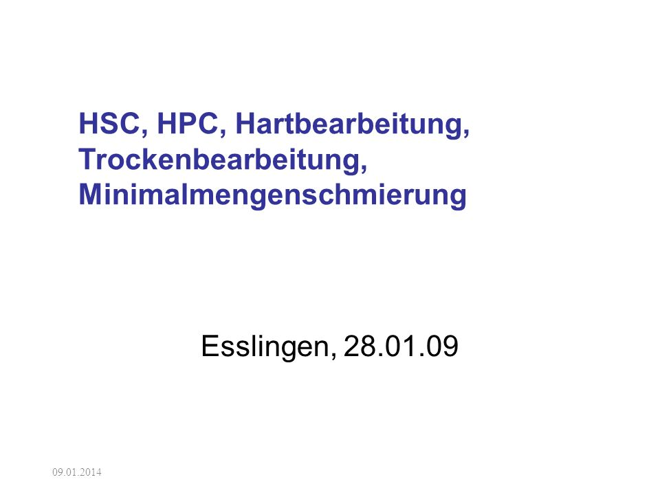 HSC, HPC, Hartbearbeitung, Trockenbearbeitung, Minimalmengenschmierung