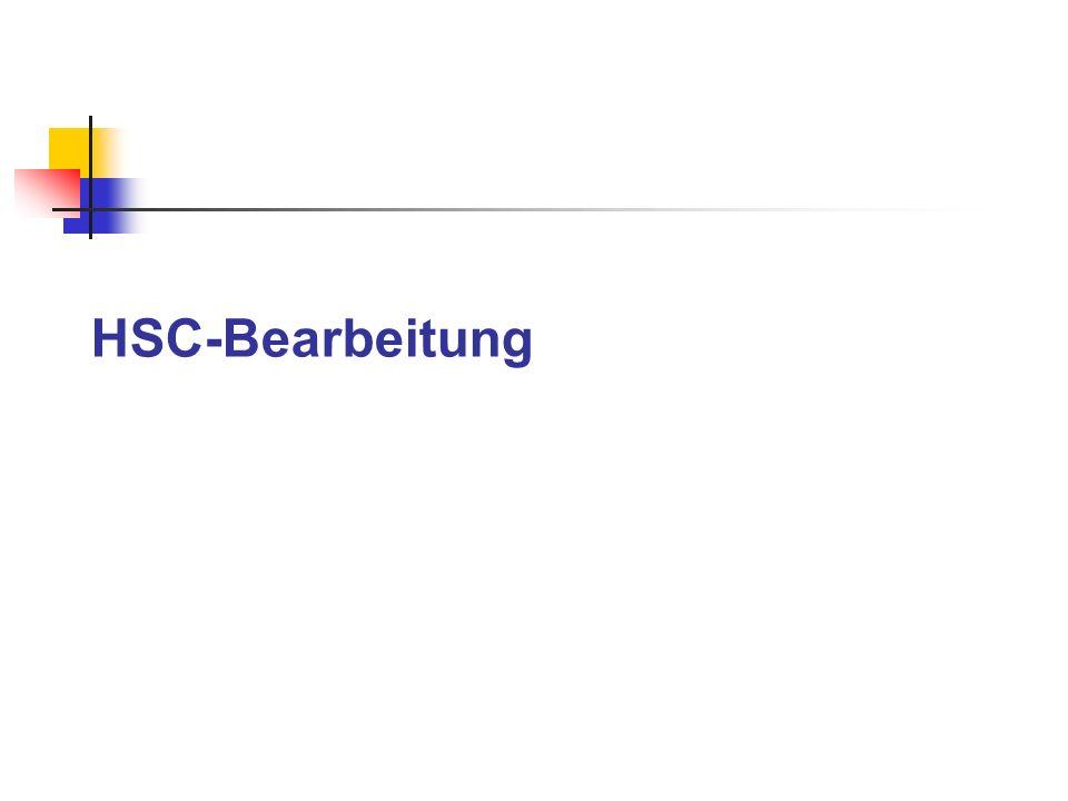 HSC-Bearbeitung