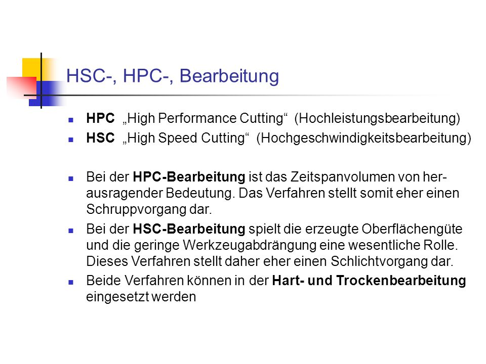 """HSC-, HPC-, BearbeitungHPC """"High Performance Cutting (Hochleistungsbearbeitung) HSC """"High Speed Cutting (Hochgeschwindigkeitsbearbeitung)"""