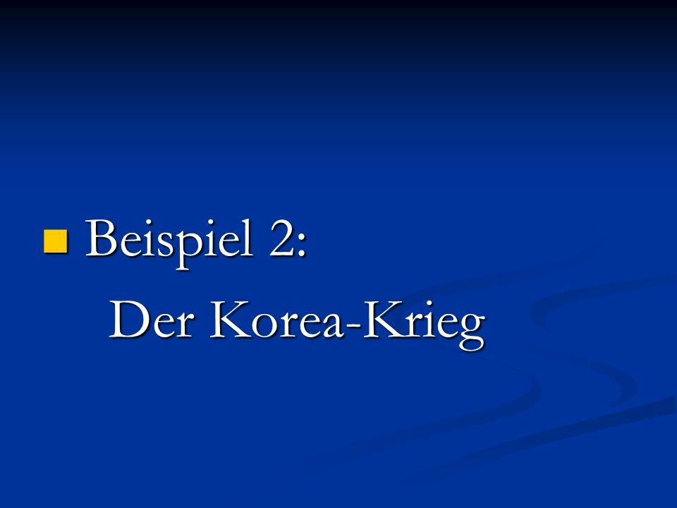 Beispiel 2: Der Korea-Krieg