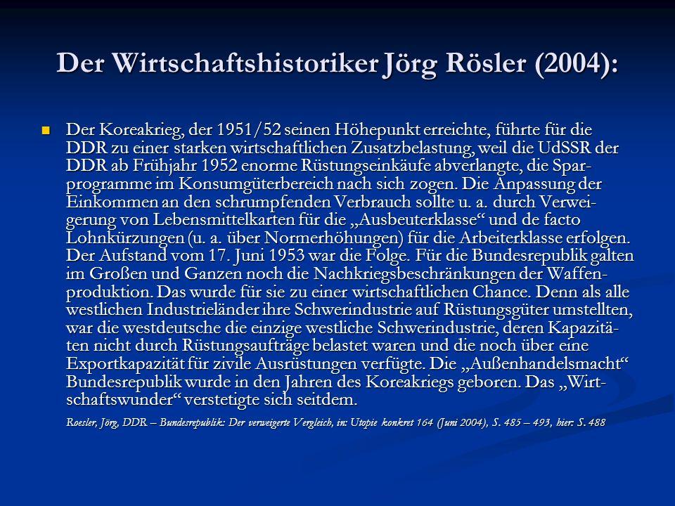 Der Wirtschaftshistoriker Jörg Rösler (2004):