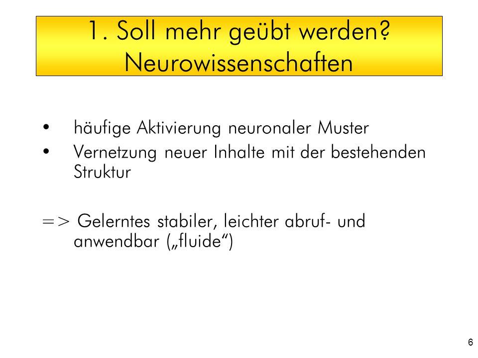 1. Soll mehr geübt werden Neurowissenschaften