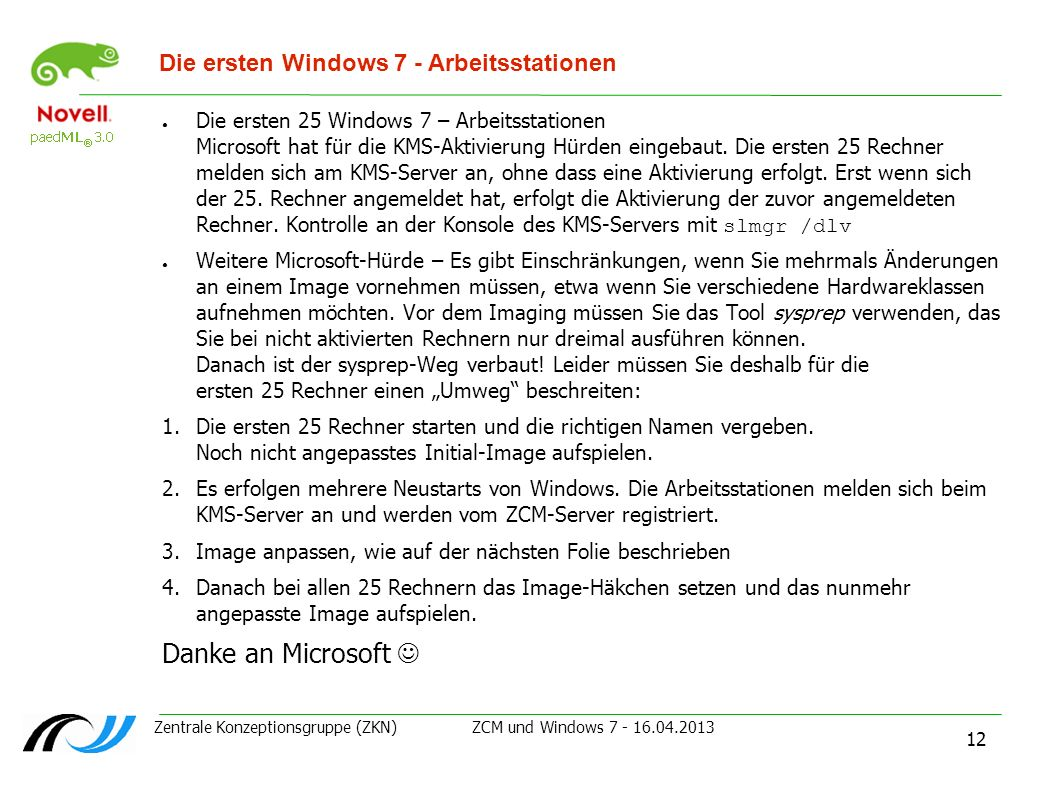Die ersten Windows 7 - Arbeitsstationen