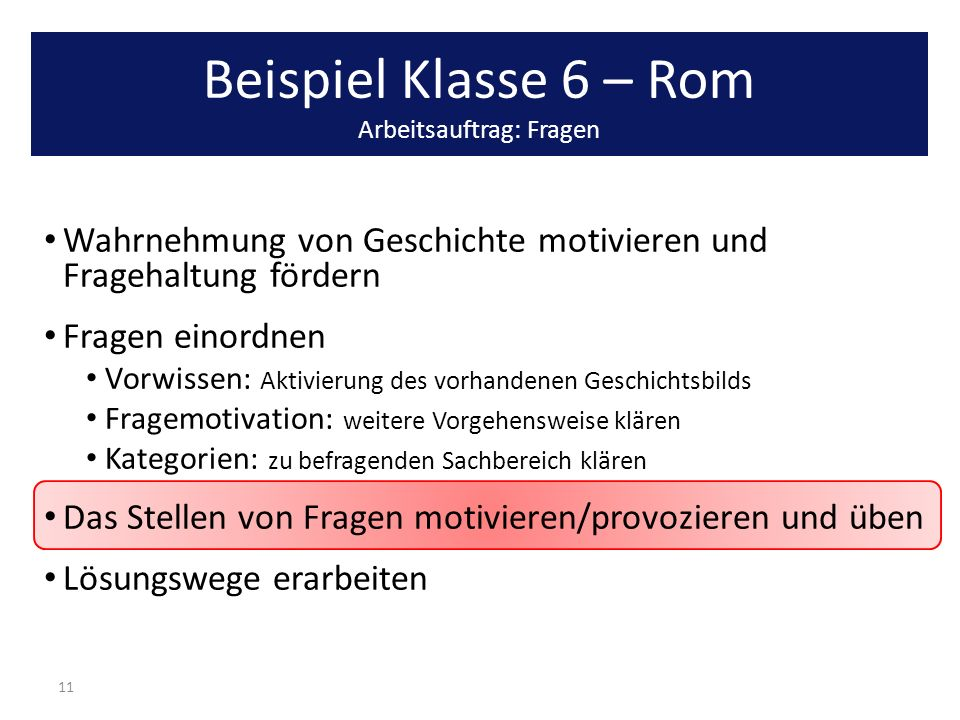 Beispiel Klasse 6 – Rom Arbeitsauftrag: Fragen