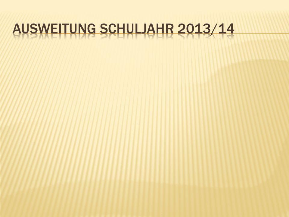 Ausweitung Schuljahr 2013/14