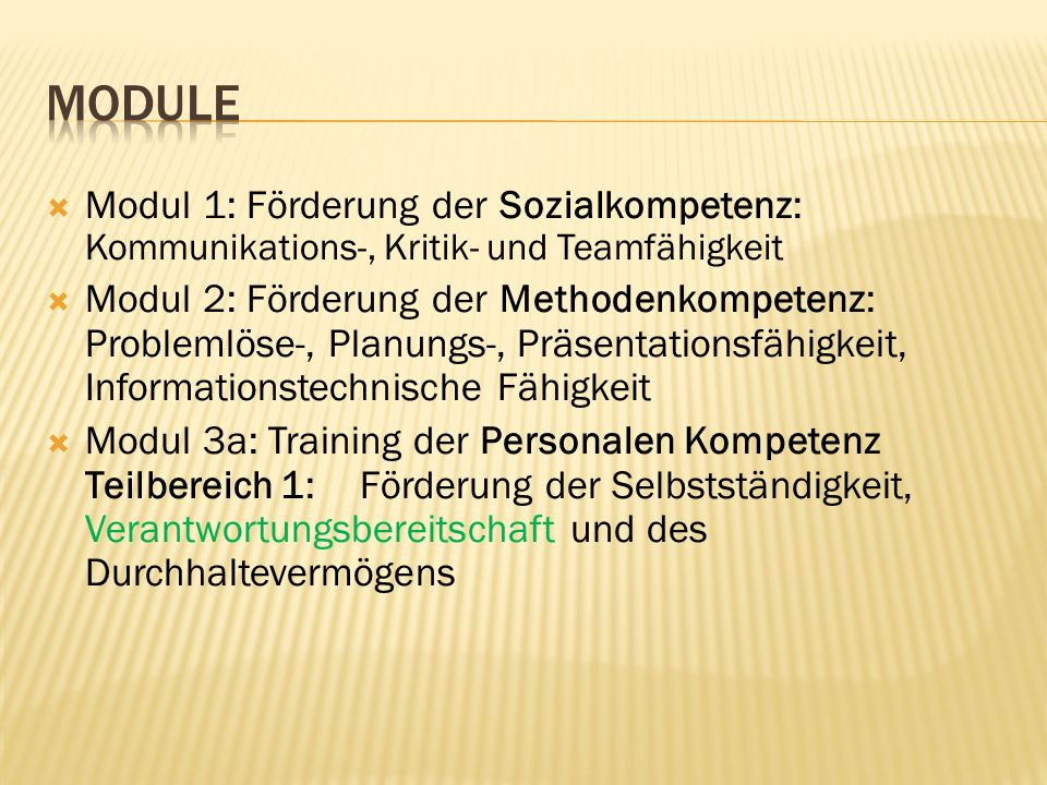 Module Modul 1: Förderung der Sozialkompetenz: Kommunikations-, Kritik- und Teamfähigkeit.