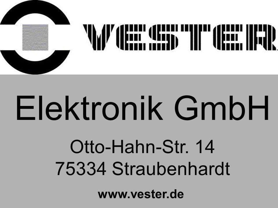 Elektronik GmbH VESTER Elektronik Otto-Hahn-Str. 14