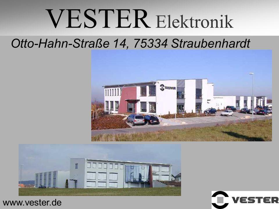 VESTER Elektronik Otto-Hahn-Straße 14, 75334 Straubenhardt