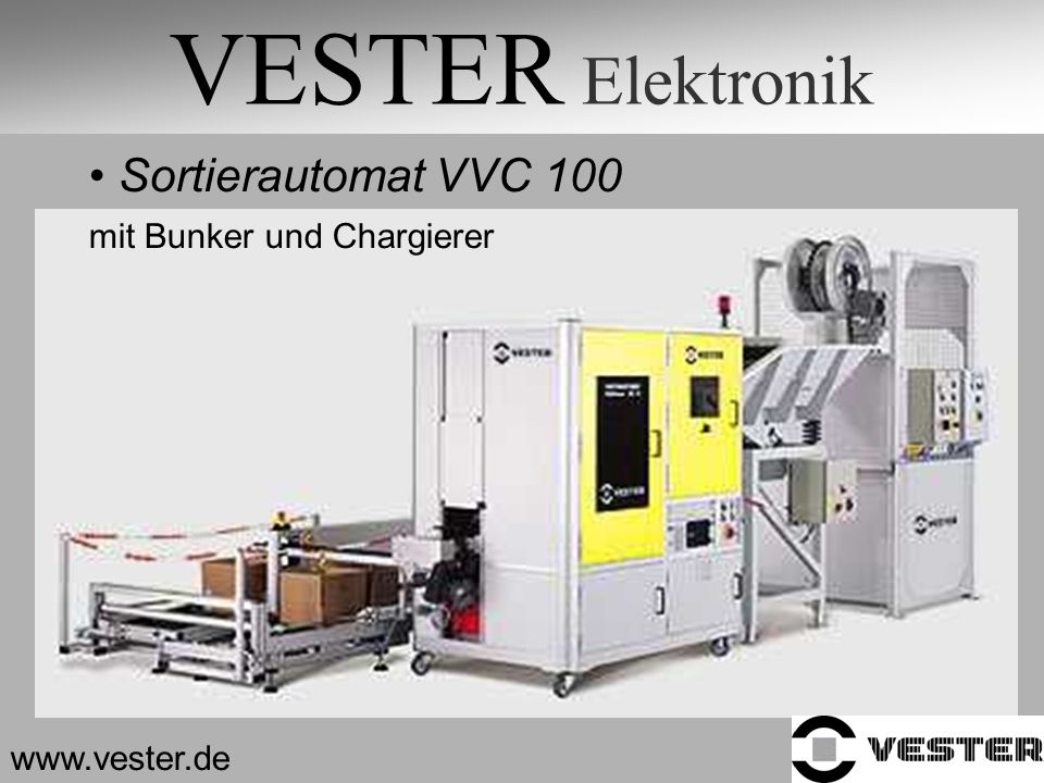 VESTER Elektronik Sortierautomat VVC 100 mit Bunker und Chargierer