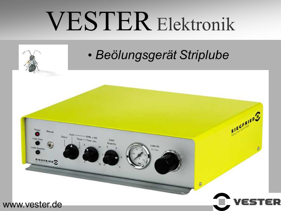 VESTER Elektronik Beölungsgerät Striplube www.vester.de