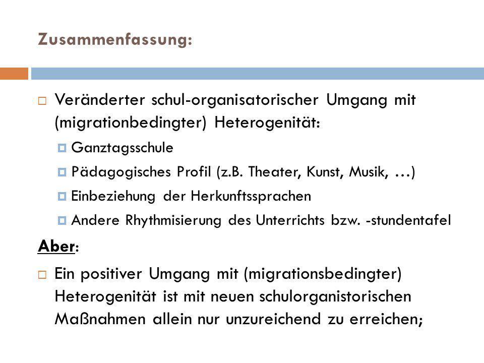 Zusammenfassung: Veränderter schul-organisatorischer Umgang mit (migrationbedingter) Heterogenität: