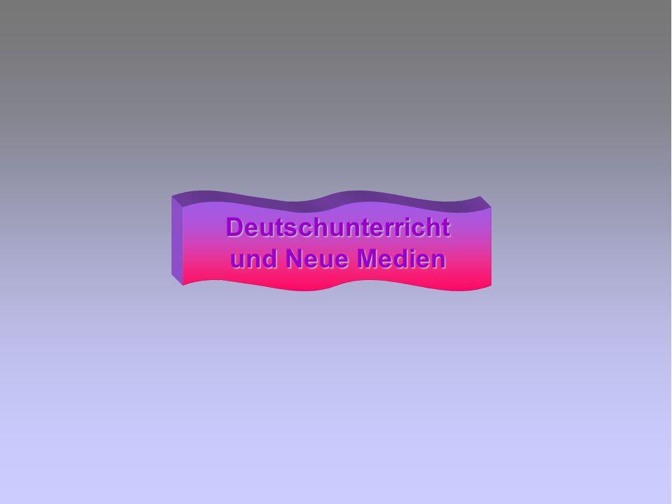 Deutschunterricht und Neue Medien