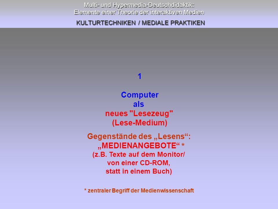 * 1 Computer als neues Lesezeug (Lese-Medium)