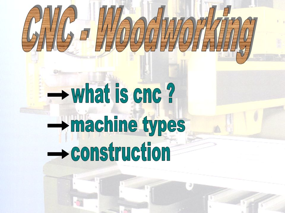 CNC - Woodworking what is cnc machine types construction