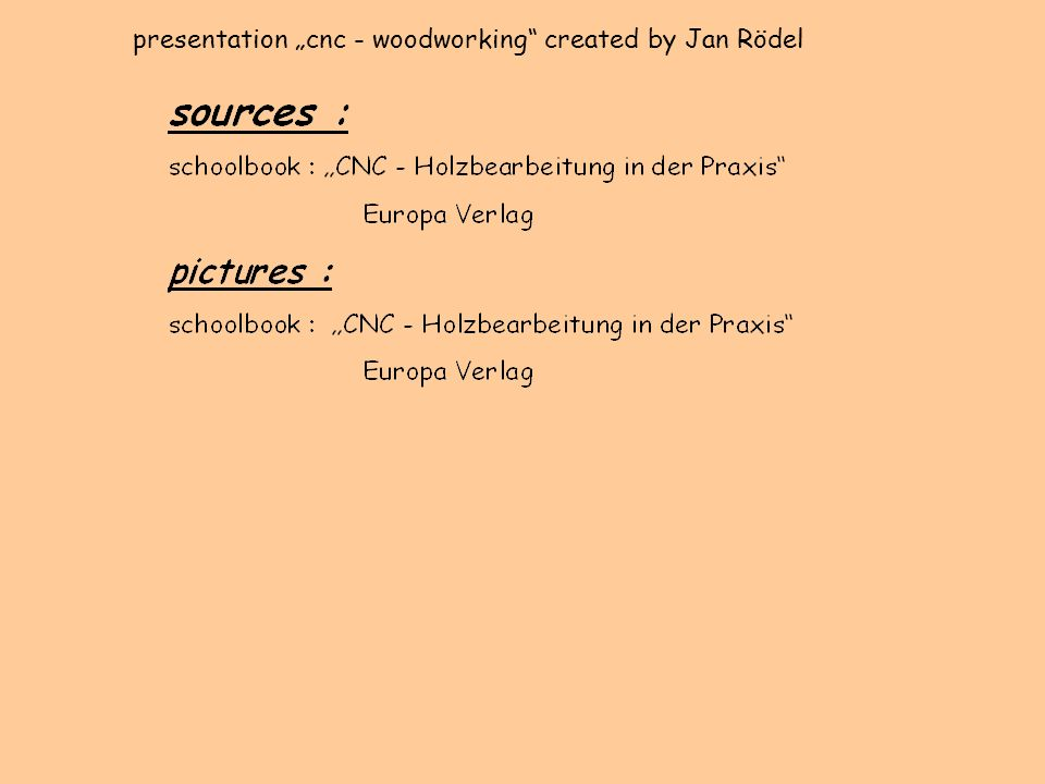 "presentation ""cnc - woodworking created by Jan Rödel"
