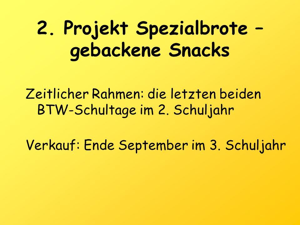 2. Projekt Spezialbrote – gebackene Snacks
