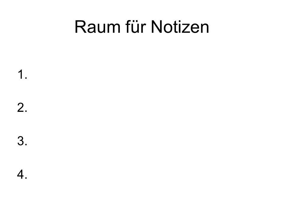 Raum für Notizen 1. 2. 3. 4.